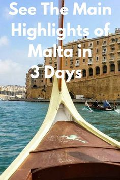 See The Main Highlights of Malta in 3 Days - What to see, where to go, and more...
