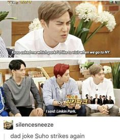 Suho is the king of dad jokes