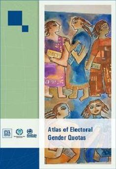 Atlas of electoral gender quotas Geneva : Inter-Parliamentary Union, 2014.