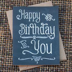 Chalkboard Happy Birthday Card Hand Lettered. $4.00, via Etsy.