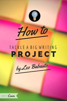 How to tackle a big writing project http://zenhabits.net/unblocked/
