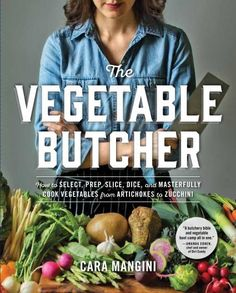 Cookbook of the Week: The Vegetable Butcher