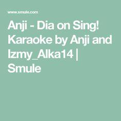 Anji - Dia on Sing! Karaoke by Anji and Izmy_Alka14 | Smule