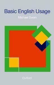 Basic English Usage: Michael Swan: 9780194311878: Beginning and intermediate ESL grammar manual.