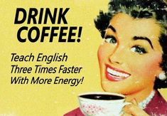 Vintage Coffee Poster | How to teach English three times faster with coffee!