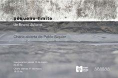 """Inauguración de la muestra """"Pequeño límite"""" de Bruno Juliano en el contexto del Proyecto """"Mientras tanto""""."""