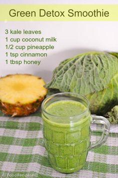green detox smoothie: - 3 kale leaves - 1 cup coconut milk - 1/2 cup pineapple - 1 teaspoon cinnamon - 1 tablespoon honey