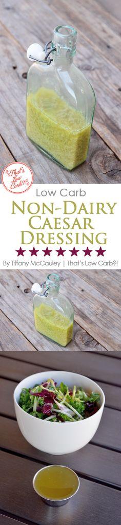 Low Carb Recipes | Caesar Salad Dressing Recipes | Non Dairy Salad Dressing ~ https://www.thatslowcarb.com