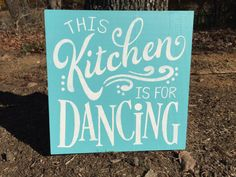 This Kitchen Is For Dancing By Allison Miller Design Home Decor Hand Painted Wood Sign