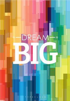 Dream big. thedailyquote.com
