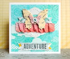 """""""Adventure"""" card, using the Artisan and Portfolio collections and Heidi Swapps Colorshines"""