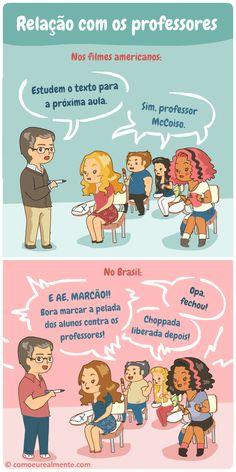 Enquanto os filmes americanos e britânicos mostram uma relação totalmente respeitosa e até fria com os professores, o Brasil é totalmente zoeiro e informal C Cassandra, Memes Do Dia, Marvel Jokes, Nerd Geek, Just For Laughs, Comic Strips, Funny Images, Laughter, Geek Stuff