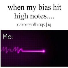 More like when my bias does anything