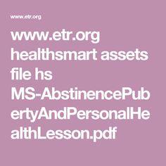 www.etr.org healthsmart assets file hs MS-AbstinencePubertyAndPersonalHealthLesson.pdf