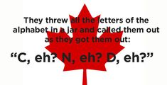 How did they name Canada? 18 Jokes Only Canadians Will Appreciate Canadian Memes, Canadian Things, I Am Canadian, Canadian Girls, Canadian Symbols, Canada Jokes, Canada Funny, Canada Eh, Easy Rider