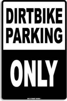 Dirt bike parking only