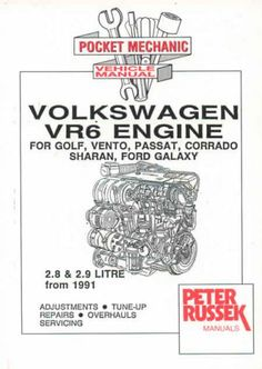 VW VR6 Engines, 2.8 and 2.9 Litre: For VW Golf III, Vento, Passat, Corrado, Sharan, Transporter T4 from 1996 and Ford Galaxy (Engine Manual) by Peter Russek,http://www.amazon.com/dp/1898780382/ref=cm_sw_r_pi_dp_90dIsb1ZV7H85E3Z