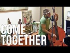 Come Together - Upright Bass Cover - Adam Ben Ezra - YouTube