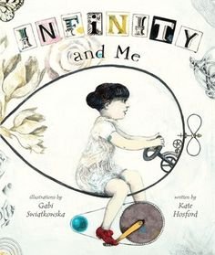 "Infinity and Me by Kate Hosford, Illustrated by Gabi Swiatkowska. ""Children will relate to Uma's experience of feeling small as she considers the universe and her place in it. Idiosyncratic illustrations contrast with the warm relationship between Uma and her grandmother. Finally, infinity in terms Uma can understand.""-Ala.org"