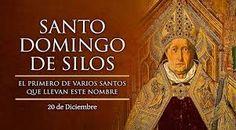 20 Diciembre. Santo Domingo de Silos, protector contra la rabia, insectos, pastores, prisioneros, cautivos, mujeres gestantes.