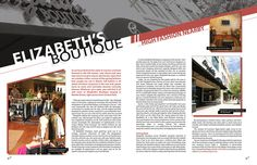 "I do not like how the images are vertically lined against the outside of the spread. But what I do like is the horizontal slice across the two pages. The title of the article (""Elizabeth's Boutique"") leads you into the piece and adds interest to this relatively boring layout."