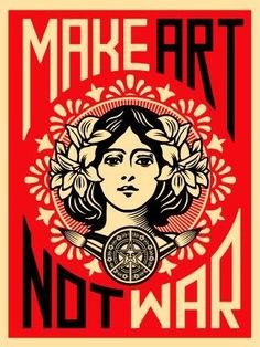 Make Art Not War Poster ~ Shepard Fairey POSTERHOUND,http://www.amazon.com/dp/B004LT9FQG/ref=cm_sw_r_pi_dp_XzKjsb07QER818J9