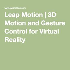 Leap Motion's software and hardware platform brings your bare hands directly into virtual and augmented reality. Leap Motion, Virtual Reality, Nonfiction, Feelings, Digital, World, Vr, Non Fiction, The World