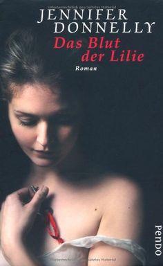 Das Blut der Lilie : Roman von Jennifer Donnelly   LibraryThing