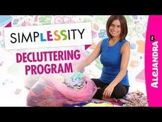 SimpLESSity Decluttering Program » Alejandra.tv - Home Organizing/Time Management Training