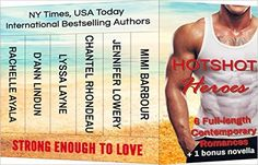Hotshot Heroes: Strong Enough to Love: Action, Suspense, Hot Romance Boxed Set (Hotshot Romance Collection Book 1) - Kindle edition by Mimi Barbour, Jennifer Lowery, Chantel Rhondeau, Lyssa Layne, D'Ann Lindun, Rachelle Ayala. Literature & Fiction Kindle eBooks @ Amazon.com.