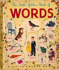 The Little Golden Book of Words: A Rare Illustrated Gem from 1948 – Brain Pickings Butterfly Table, Best Comments, Little Golden Books, Kids Boxing, Stories For Kids, Vintage Books, Childhood Memories, 1970s Childhood, Words