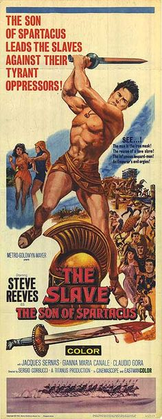 Il figlio di Spartacus (internationally released as The Slave and The Son of Spartacus) is a 1962 Italian peplum film directed by Sergio Corbucci starring Steve Reeves, Gianna Maria Canale, Claudio Gora, Ombretta Colli, Ivo Garrani.