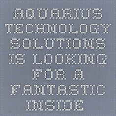 AQUARIUS TECHNOLOGY SOLUTIONS is looking for a fantastic inside sale rep to join our team. #chicagoland #tech #hiring