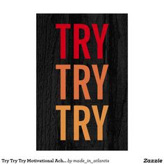 Try Try Try Motivational Achievement Grey Wood