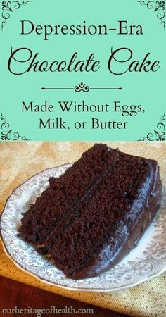 Depression-era chocolate cake (no eggs, milk, or butter) | http://ourheritageofhealth.com