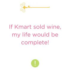 While you're pushing that magical shopping trolley through the heaven that is Kmart, shop our wine online through Dan Murphy's (link in bio). Life complete!!  #wine #winequotes #winefun