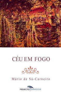 Céu em Fogo, de Mário de Sá-Carneiro. Disponível gratuitamente no Projecto Adamastor, em formato EPUB e MOBI.