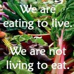 My Life Balanced: Eating to Live