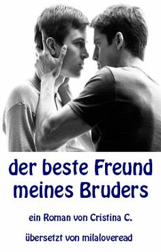 German Edition of My Brother's Best Friend  Translation by: milaloveread (wattpad user)