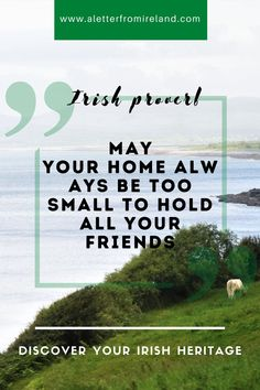 May your home always be too small to hold all your friends! *** #Ireland #culture #traditions #family #friends #Irish #heritage