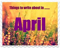 April Challenges - Need writing or photo ideas, check these out : http://rusty2rustyschatter.blogspot.com/p/april.html?spref=tw
