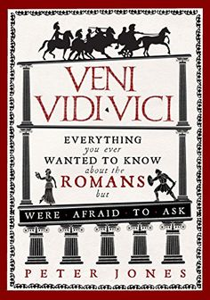 From 0.46 Veni Vidi Vici: Everything You Ever Wanted To Know About The Romans But Were Afraid To Ask Peter Jones, Books To Buy, Books To Read, Italy For Kids, Veni Vidi Vici, Roman History, Reading Lists, Romans, Textbook