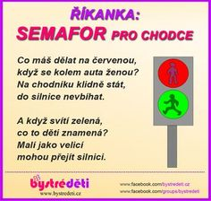 Říkanka Semafor pro chodce stranka pro bystre deti nactene rikanky ;) Preschool Themes, Book Activities, Wallpaper Quotes, Montessori, Children, Kids, Kindergarten, Classroom, Teacher