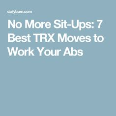 No More Sit-Ups: 7 Best TRX Moves to Work Your Abs