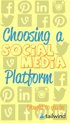 Choosing a Social Media Platform from TailWind.