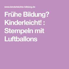 Frühe Bildung? Kinderleicht! : Stempeln mit Luftballons