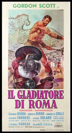 "Gladiator of Rome (1962) ""Il gladiatore di Roma"" (original title)  (AKA Battles of the Gladiators) Stars: Gordon Scott, Wandisa Guida, Roberto Risso ~  Director: Mario Costa"