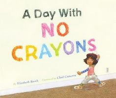 a day with no crayons. book about finding color in the world.