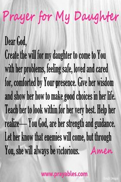 A women who is blessed with a daughter looks for ways to protect her. She says, God, I offer you a prayer for my daughter. So simple, and we're making it happen. Here are 7 special prayers for daughters. Use these words and let God do the rest. Prayer For My Children, Prayer For You, Power Of Prayer, My Prayer, Prayer Board, Prayer For My Friend, Prayers For My Daughter, Mother Daughter Quotes, I Love My Daughter