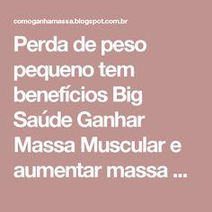 Perda de peso pequeno tem benefícios Big Saúde Ganhar Massa Muscular e aumentar massa muscular